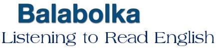 Luyện kỹ năng nghe, đọc tiếng Anh với BalaBolka