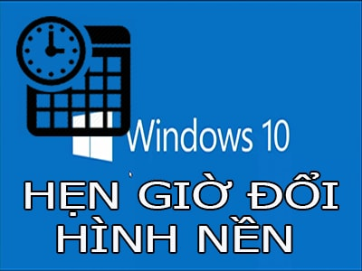hen gio thay doi hinh nen may tinh windows 10