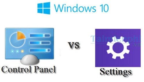 so sanh trinh don settings va control panel trong windows 10