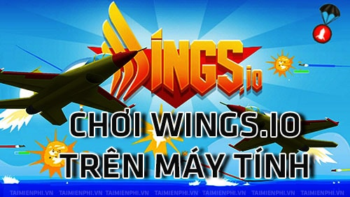 choi wing.io tren may tinh