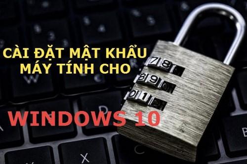 cai mat khau may tinh win 10