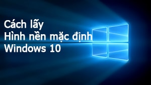 cach lay hinh nen mac dinh win 10