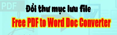 doi thu muc luu file trong free pdf to word doc converter