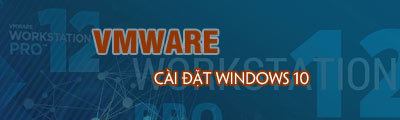 cai windows 10 tren vmware workstation