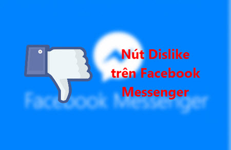 su dung nut dislike tren facebook messenger