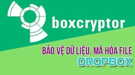 cai ma bao ve du lieu tren dropbox ma hoa file dropbox
