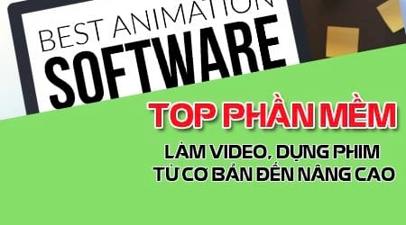 top 5 phan mem lam video va dung phim tu co ban den nang cao