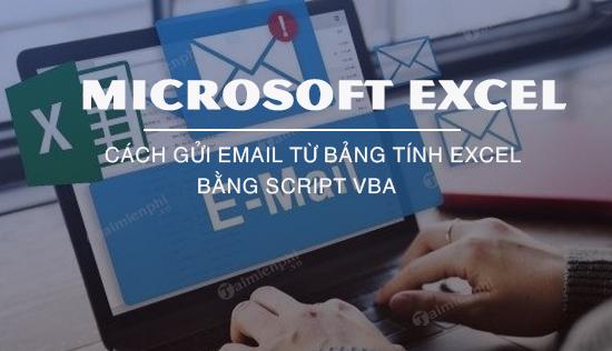 cach gui email tu bang tinh excel bang script vba