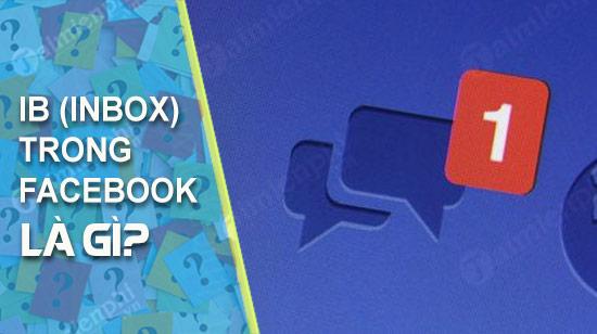 ib inbox trong facebook la gi