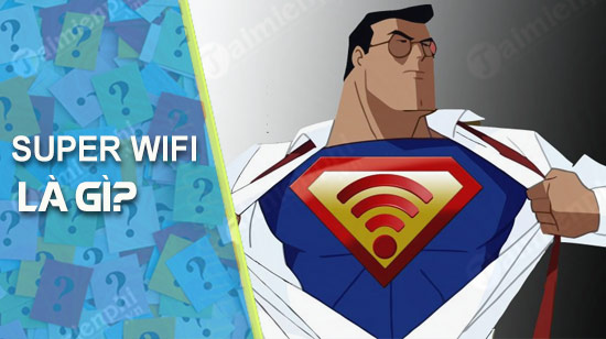super wifi la gi