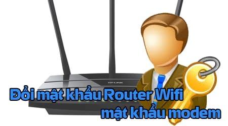 cach doi mat khau router wifi mat khau modem