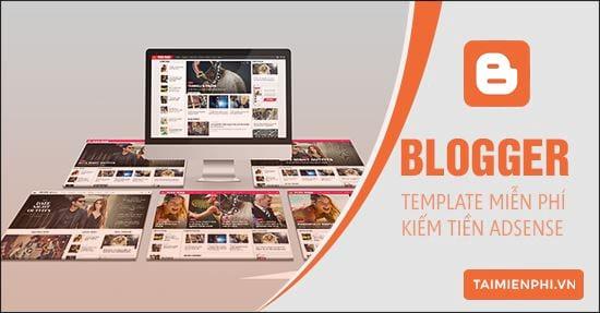 tai template blogspot mien phi dung de kiem tien adsense
