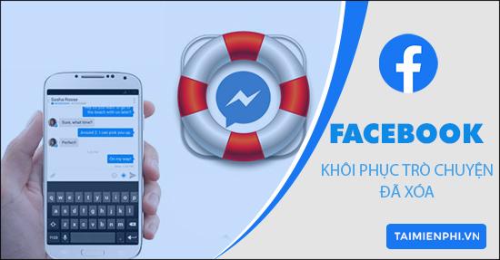 khoi phuc cuoc tro chuyen da xoa tren facebook