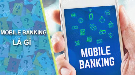 mobile banking la gi 99