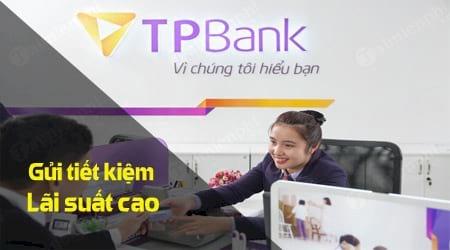Cách gửi hà tiện tại TPbank lãi suất cao