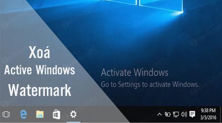 cach xoa dong chu activate windows o goc duoi ben phai man hinh