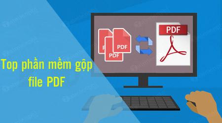 top phan mem ghep file pdf tot nhat