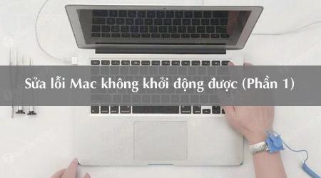 mac khong khoi dong duoc day la cach sua loi phan 1