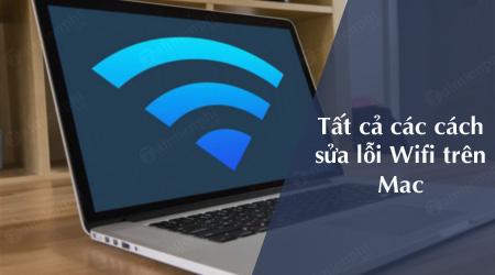 tong hop tat ca cach sua loi wifi tren mac phan 1