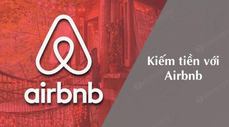 kinh nghiem kiem tien tot nhat voi airbnb