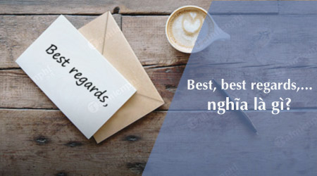best best regards best wishes for you best seller best day ever nghia la gi vi du