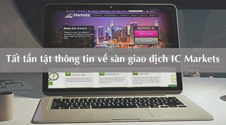 tat tan tat thong tin ve san giao dich ic markets