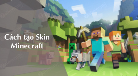 cach tao skin minecraft tuy chinh theo y thich