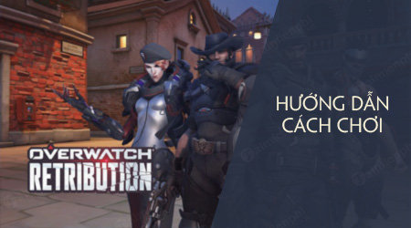 cach choi su kien overwatch retribution moi