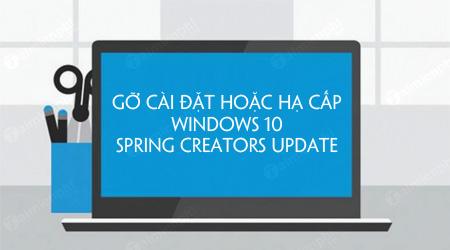 goxz bo cai dat hoac ha cap windows 10 spring creators update
