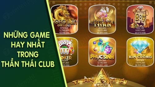 list game hay nhat trong than thai club