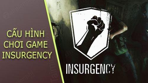 cau hinh choi game insurgency