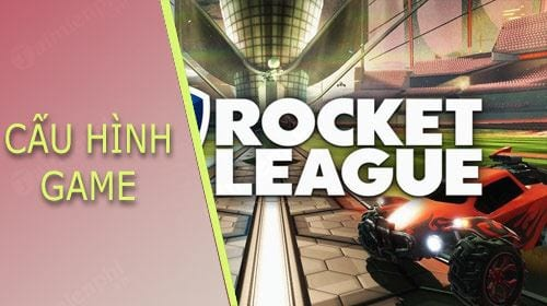 cau hinh choi game rocket league