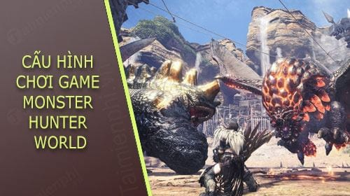 huong dan cau hinh choi game monster hunter world