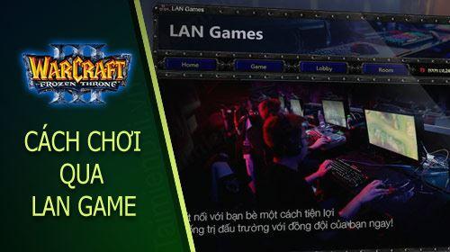 cach choi warcraft lan game online