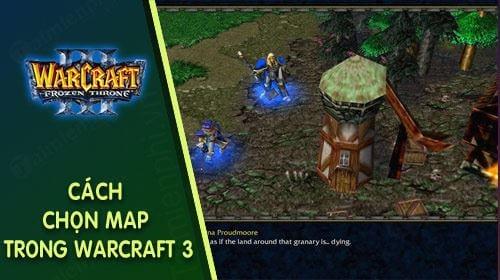 cach chon map trong warcraft 3