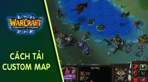 cach tai custom map trong warcraft 3