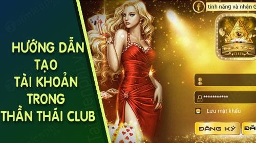 tao tai khoan than thai club