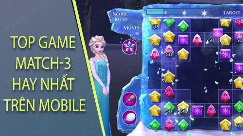top game match 3 hay nhat cho dien thoai