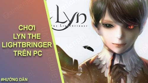 cach choi lyn the lightbringer tren may tinh