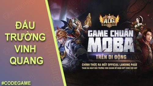 Code Đấu Trường Vinh Quang, cách nhận giftcode game AOG