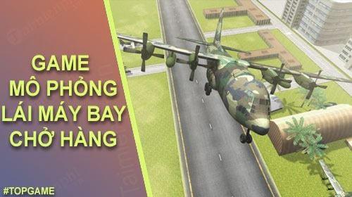 top game mo phong lai may bay cho hang