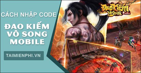 huong dan nhap code game dao kiem vo mobile