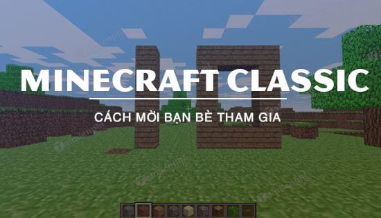 cach moi ban be cung choi minecraft classic