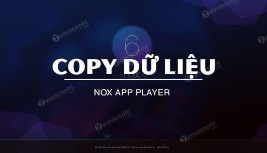 cach copy du lieu tu may tinh vao noxplayer
