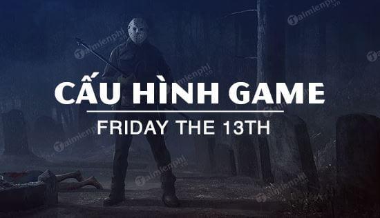 cau hinh game friday the 13th