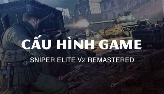 cau hinh game sniper elite v2 remastered
