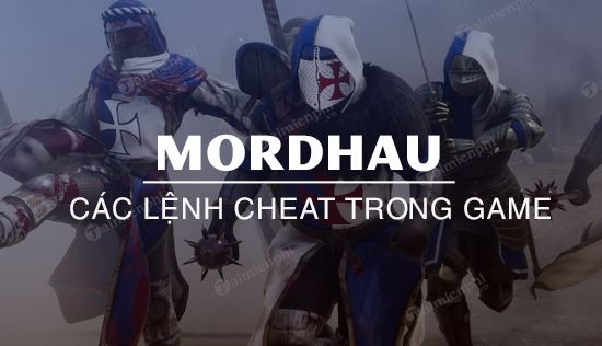 cac ma lenh cheat trong game mordhau