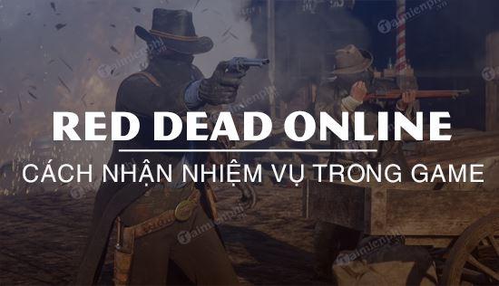 cach nhan nhiem vu trong red dead online