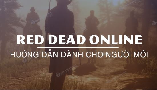 huong dan choi red dead online cho nguoi moi