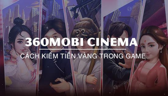 cach kiem tien game 360mobi cinema